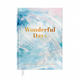 Wonderful Days: A Mindful, Daily Positivity Journal by from you to me