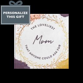 Mom, Reasons Why I Love You