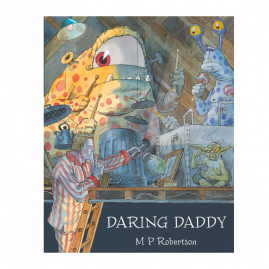 Daring Daddy a children's story all about dads by M.P.Robertson by from you to me