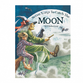Seven Ways To Catch The Moon by M P Robertson by from you to me
